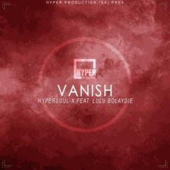 HyperSOUL-X - Vanish (Afro HT) Ft. Lulu Bolaydie